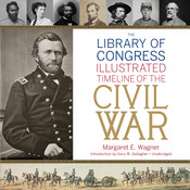 The Library of Congress Timeline of the Civil War Audiobook, by Margaret E. Wagner