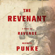 The Revenant: A Novel of Revenge, by Michael Punke