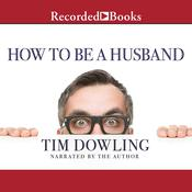 How to Be a Husband Audiobook, by Tim Dowling