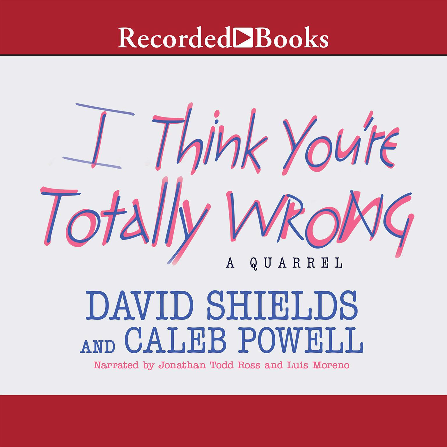 Printable I Think You're Totally Wrong: A Quarrel Audiobook Cover Art