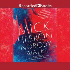 Nobody Walks Audiobook, by Mick Herron