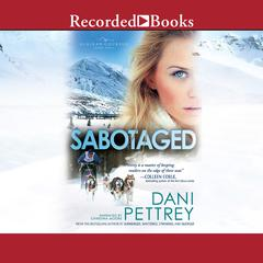 Sabotaged Audiobook, by Dani Pettrey