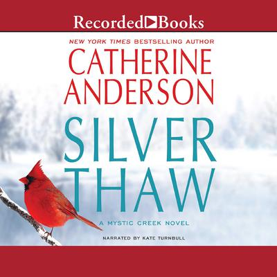 Silver Thaw: A Mystic Creek Novel Audiobook, by Catherine Anderson