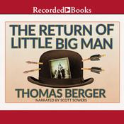 The Return of Little Big Man: A Novel, by Thomas Berger