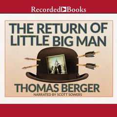 The Return of Little Big Man: A Novel Audiobook, by Thomas Berger