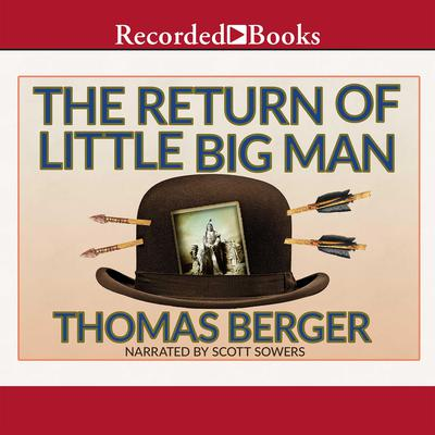 The Return of Little Big Man: A Novel Audiobook, by