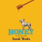 Honey, by Sarah Weeks