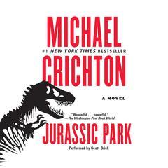 Jurassic Park: A Novel Audiobook, by