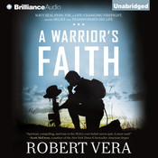 A Warrior's Faith: Navy SEAL Ryan Job, a Life-Changing Firefight, and the Belief that Transformed His Life, by Robert Vera