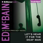 Lets Hear It for the Deaf Man Audiobook, by Ed McBain