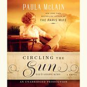 Circling the Sun: A Novel, by Paula McLain