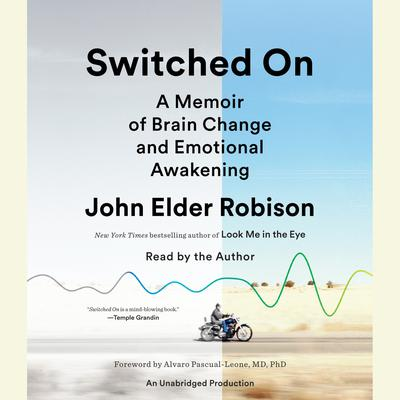 Switched On: A Memoir of Brain Change and Emotional Awakening Audiobook, by
