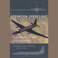 Operation Overflight: A Memoir of the U-2 Incident Audiobook, by Frances Gary Powers, Francis Gary Powers, Curt Gentry