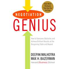 Negotiation Genius: How to Overcome Obstacles and Achieve Brilliant Results at the Bargaining Table and Beyond Audiobook, by Deepak Malhotra, Max Bazerman