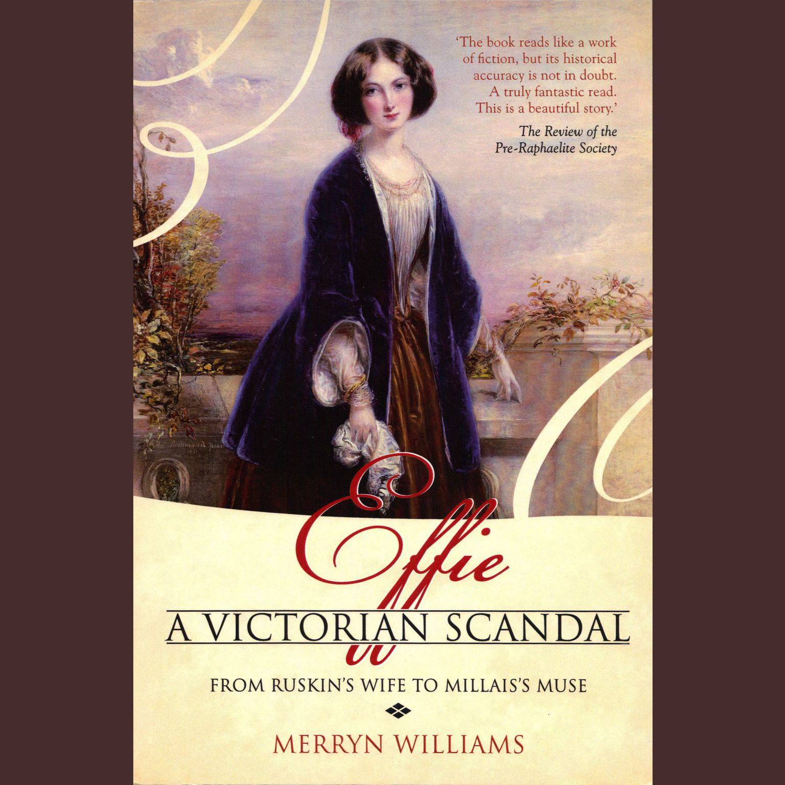 Printable Effie: A Victorian Scandal - From Ruskin's Wife to Millais's Muse Audiobook Cover Art
