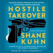 Hostile Takeover: A John Lago Thriller, by Shane Kuhn