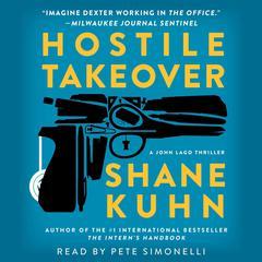 Hostile Takeover: A John Lago Thriller Audiobook, by Shane Kuhn