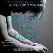 Follow Me Back, by A. Meredith Walters