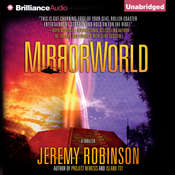 MirrorWorld: A Thriller Audiobook, by Jeremy Robinson