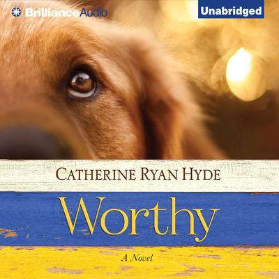 Worthy Audiobook, by Catherine Ryan Hyde