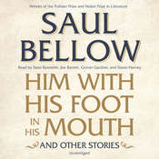 Him with His Foot in His Mouth, and Other Stories, by Saul Bellow
