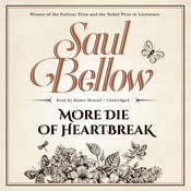 More Die of Heartbreak, by Saul Bellow
