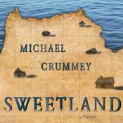 Sweetland Audiobook, by Michael Crummey