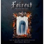 Fairest: The Lunar Chronicles: Levanas Story, by Marissa Meyer