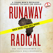 Runaway Radical: A Young Mans Reckless Journey to Save the World Audiobook, by Amy Hollingsworth, Jonathan Hollingsworth