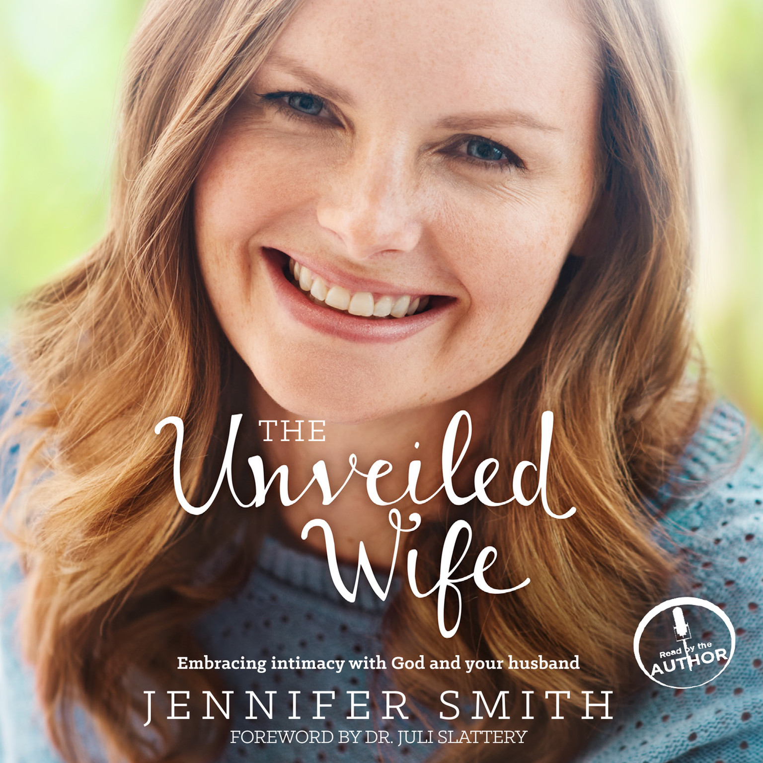 Printable The Unveiled Wife: Embracing Intimacy With God and Your Husband Audiobook Cover Art