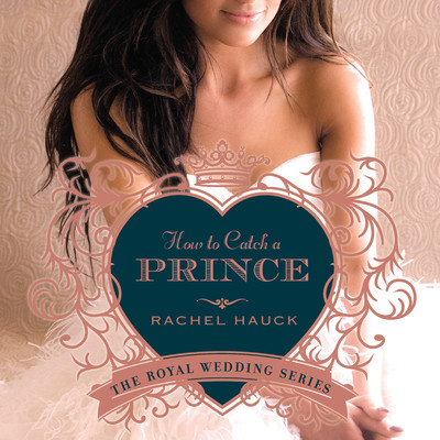 How to Catch a Prince Audiobook, by Rachel Hauck