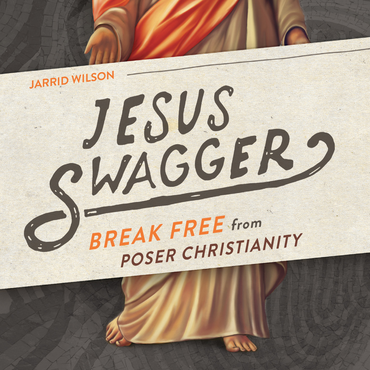 Printable Jesus Swagger: Break Free from Poser Christianity Audiobook Cover Art