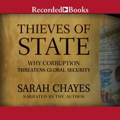 Thieves of State: Why Corruption Threatens Global Security Audiobook, by Sarah Chayes