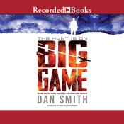 Big Game Audiobook, by Dan Smith