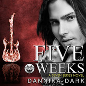 Five Weeks, by Dannika Dark