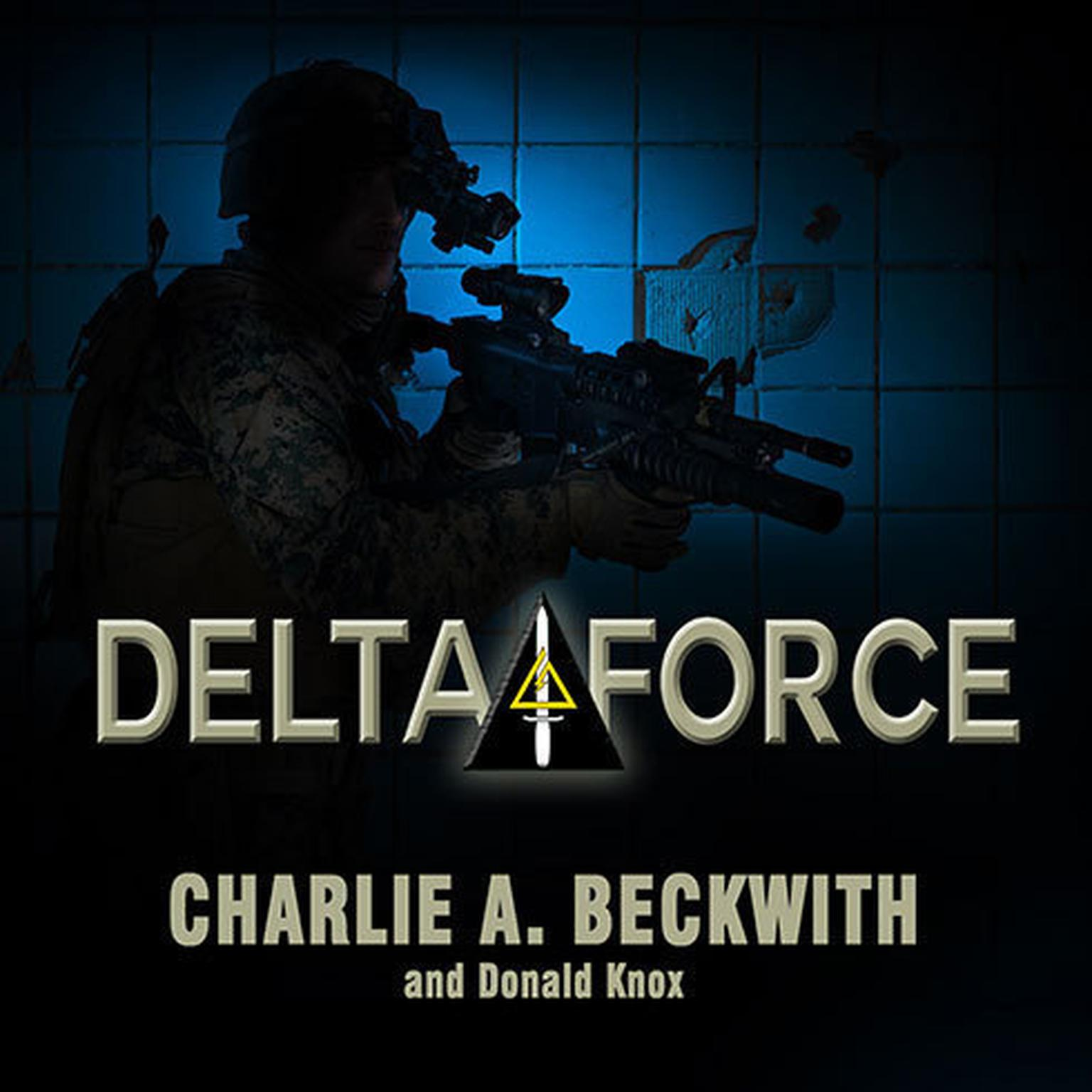 Printable Delta Force: A Memoir by the Founder of the U.S. Military's Most Secretive Special-Operations Unit Audiobook Cover Art