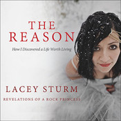 The Reason: How I Discovered a Life Worth Living Audiobook, by Lacey Sturm