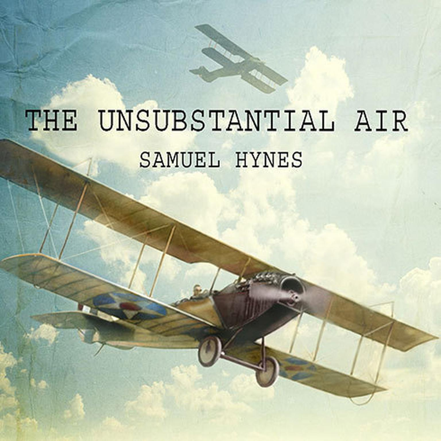 Printable The Unsubstantial Air: American Fliers in the First World War Audiobook Cover Art