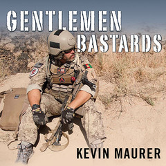 Gentlemen Bastards: On the Ground in Afghanistan with Americas Elite Special Forces Audiobook, by Kevin Maurer