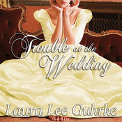 Trouble at the Wedding: Abandoned at the Altar Audiobook, by Laura Lee Guhrke