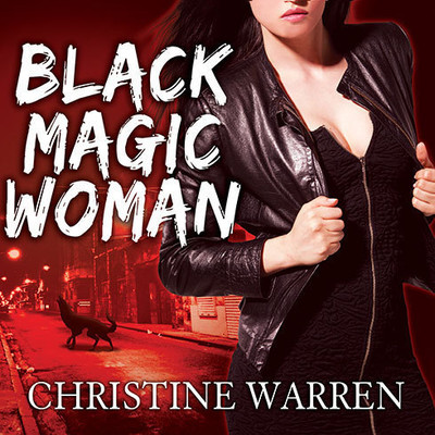 Black Magic Woman Audiobook, by Christine Warren