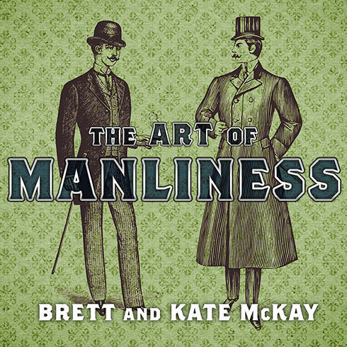Printable The Art of Manliness: Classic Skills and Manners for the Modern Man Audiobook Cover Art