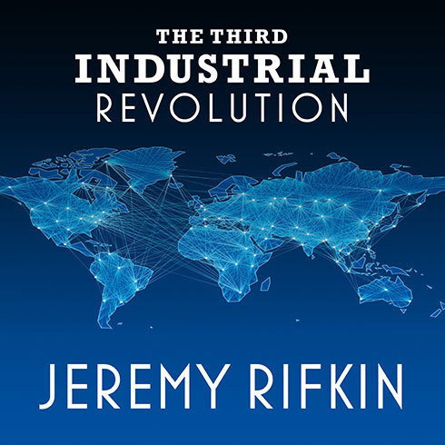 Printable The Third Industrial Revolution: How Lateral Power Is Transforming Energy, the Economy, and the World Audiobook Cover Art