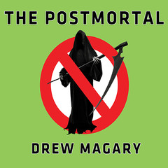 The Postmortal: A Novel Audiobook, by Drew Magary