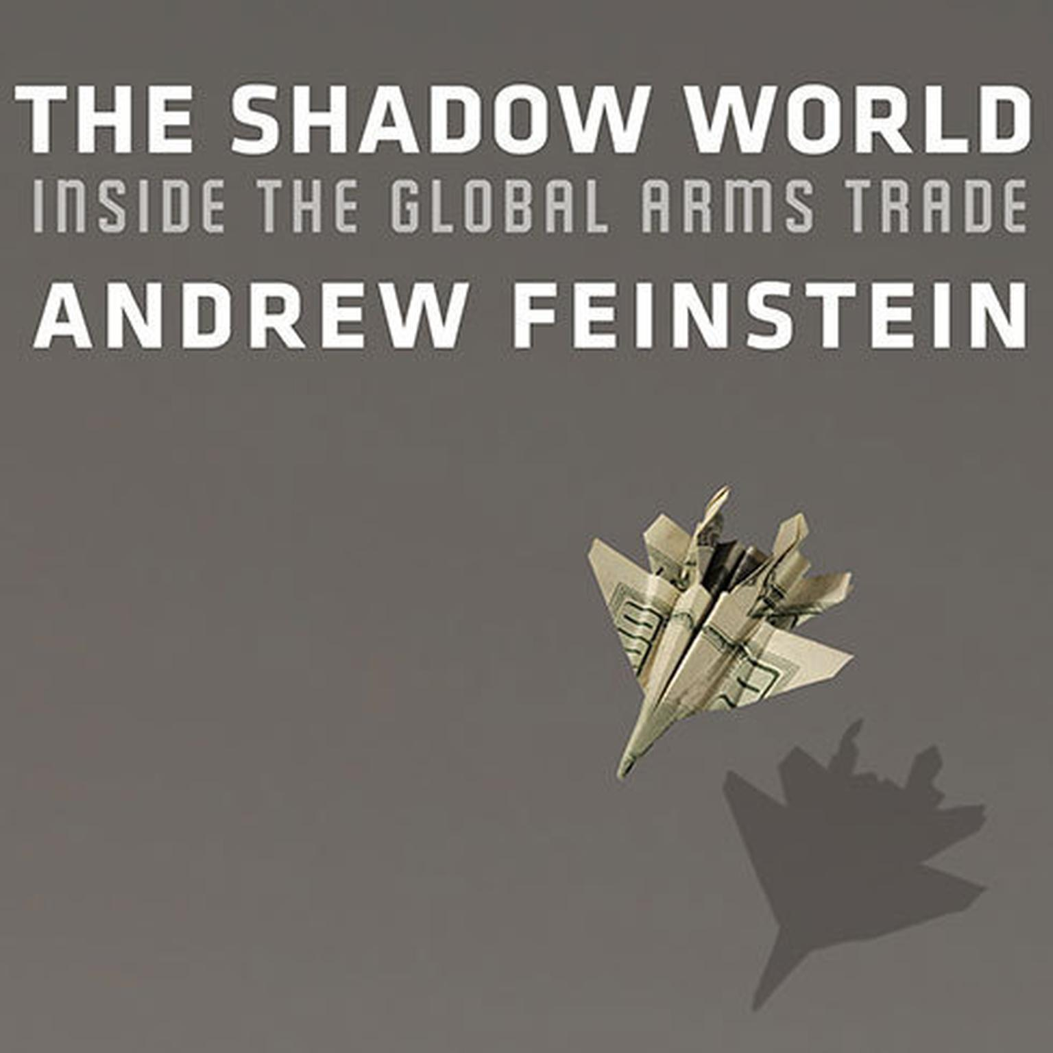 Printable The Shadow World: Inside the Global Arms Trade Audiobook Cover Art