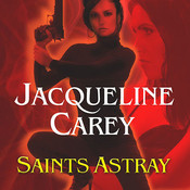 Saints Astray, by Jacqueline Carey