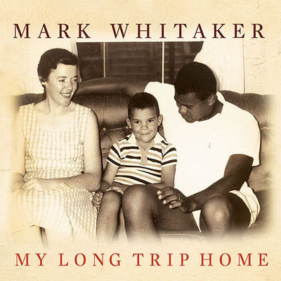 My Long Trip Home: A Family Memoir Audiobook, by Mark Whitaker