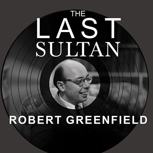 Printable The Last Sultan: The Life and Times of Ahmet Ertegun Audiobook Cover Art