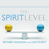 The Spirit Level: Why Greater Equality Makes Societies Stronger Audiobook, by Kate Pickett