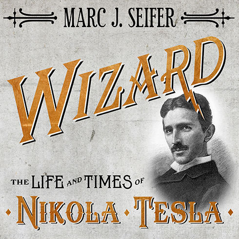 Printable Wizard: The Life and Times of Nikola Tesla: Biography of a Genius Audiobook Cover Art